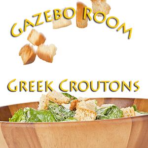 Gazebo Room Homemade Greek Croutons